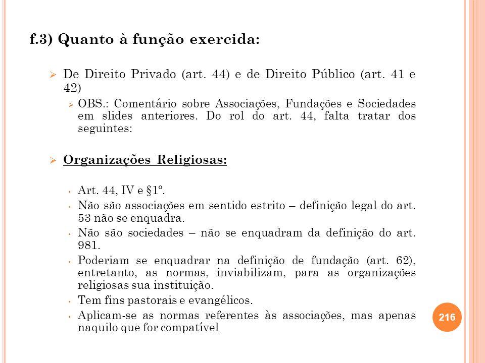 f.3) Quanto à função exercida: