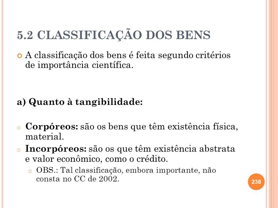 5.2 CLASSIFICAÇÃO DOS BENS