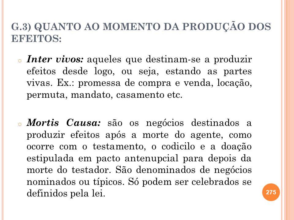 G.3) QUANTO AO MOMENTO DA PRODUÇÃO DOS EFEITOS: