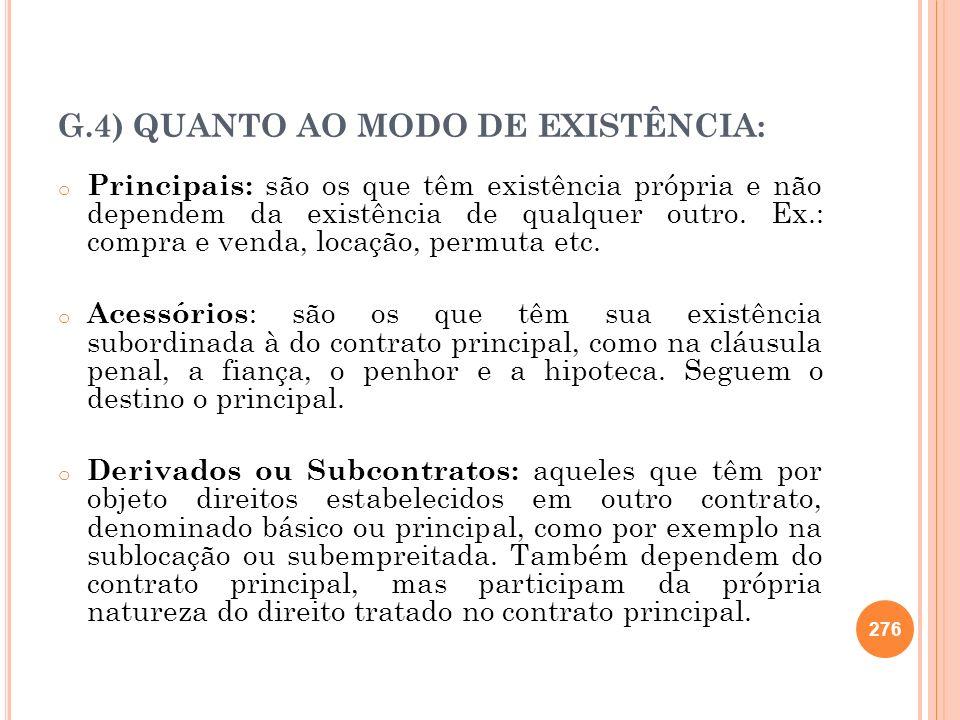 G.4) QUANTO AO MODO DE EXISTÊNCIA:
