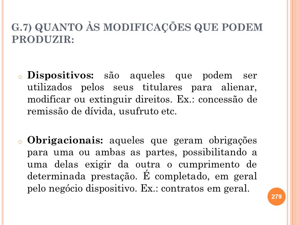 G.7) QUANTO ÀS MODIFICAÇÕES QUE PODEM PRODUZIR: