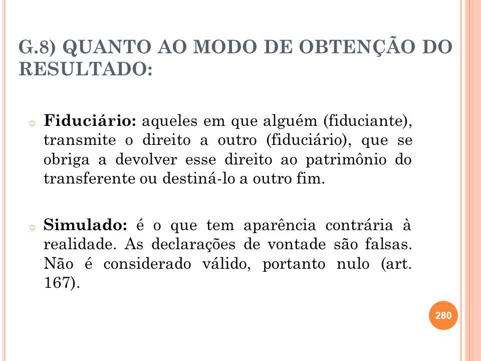 G.8) QUANTO AO MODO DE OBTENÇÃO DO RESULTADO: