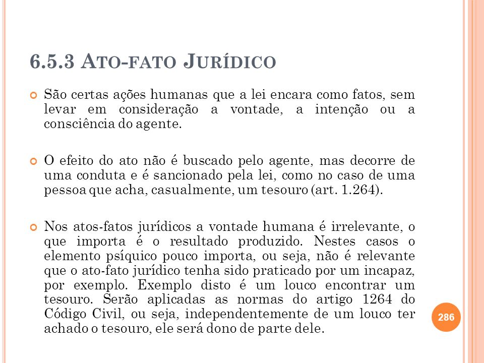 6.5.3 Ato-fato Jurídico