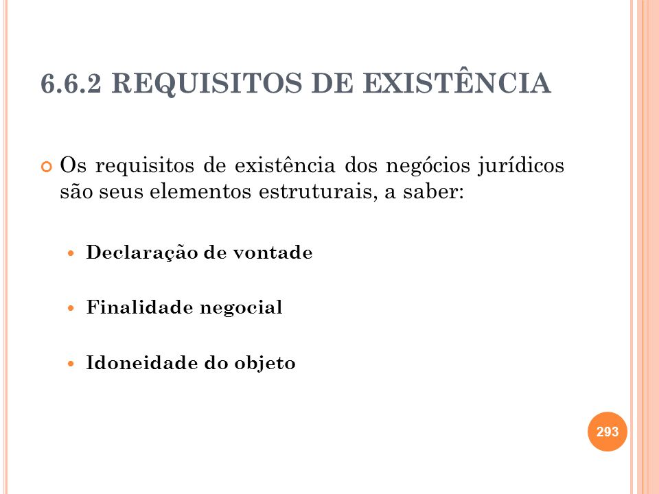 6.6.2 REQUISITOS DE EXISTÊNCIA