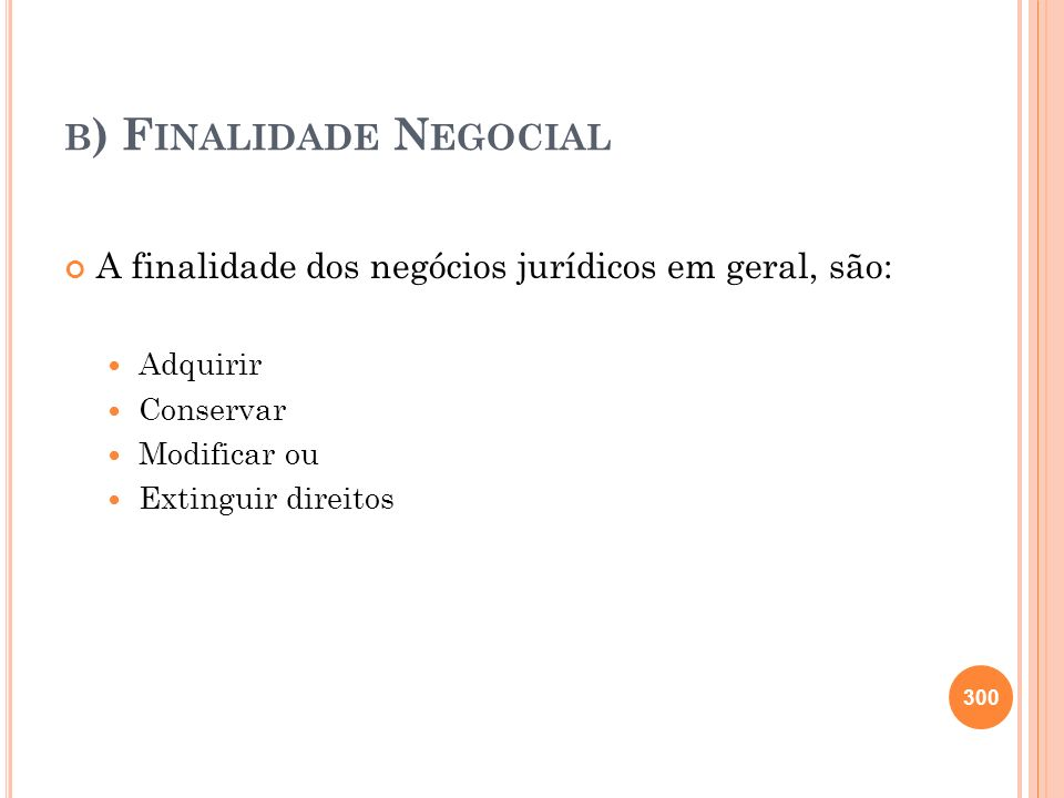 b) Finalidade Negocial