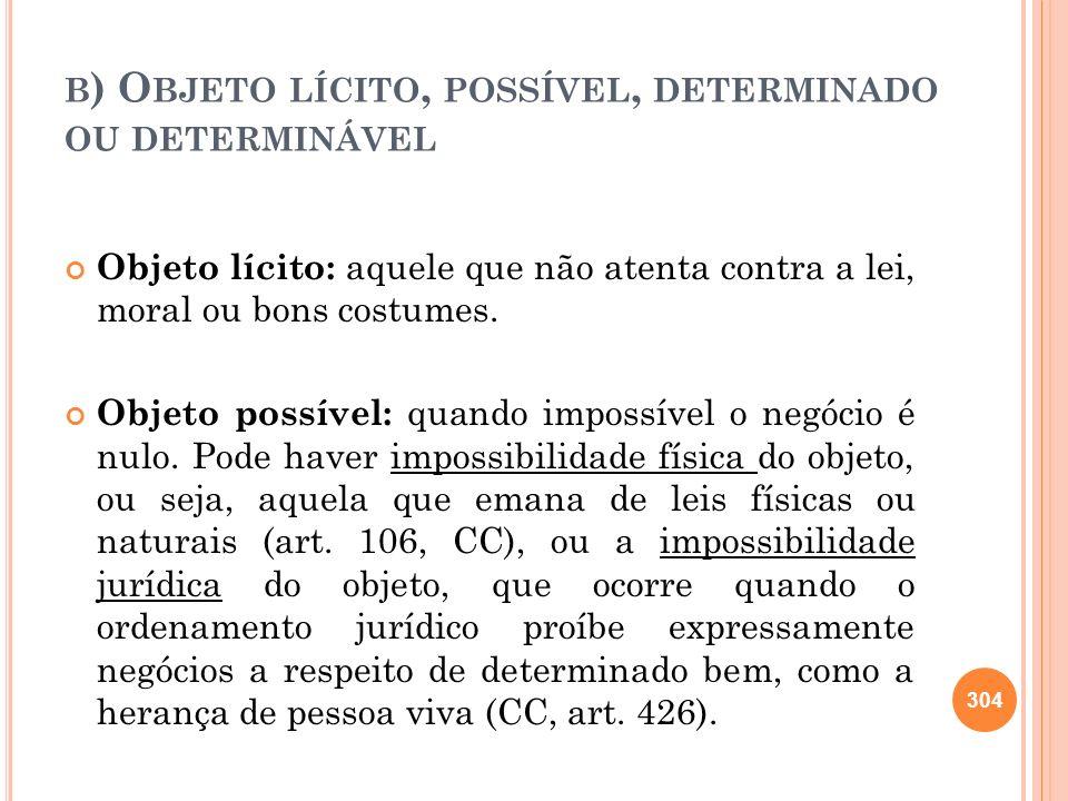 b) Objeto lícito, possível, determinado ou determinável