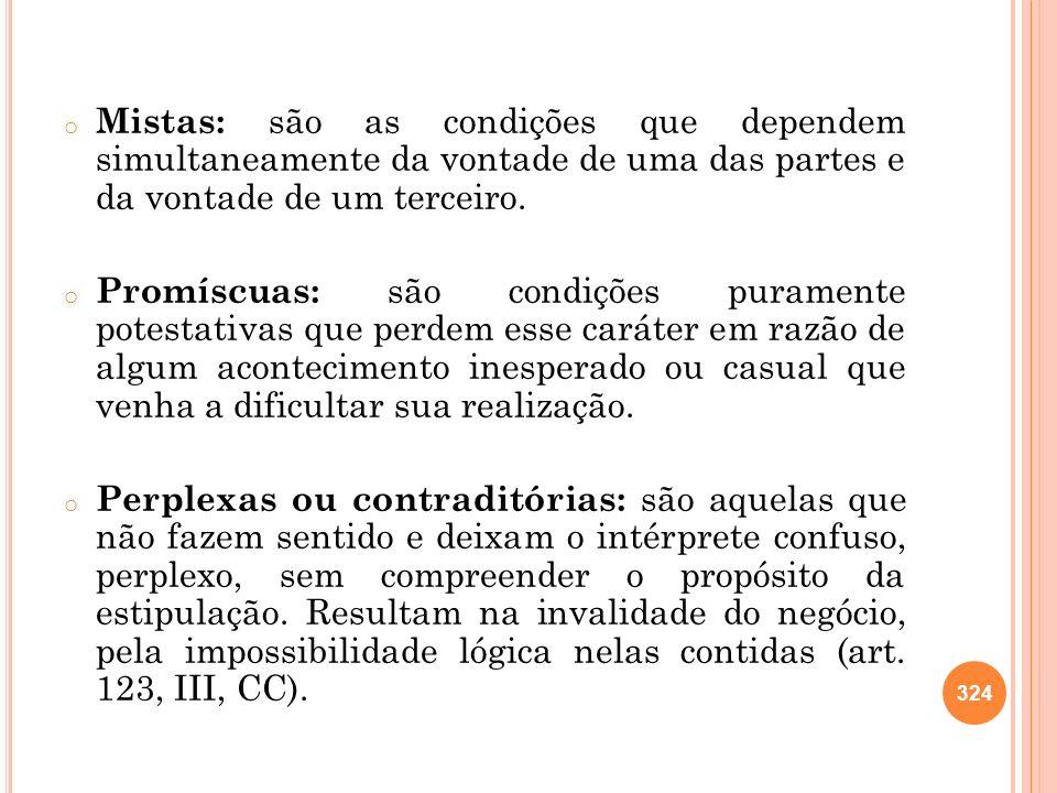 Mistas: são as condições que dependem simultaneamente da vontade de uma das partes e da vontade de um terceiro.