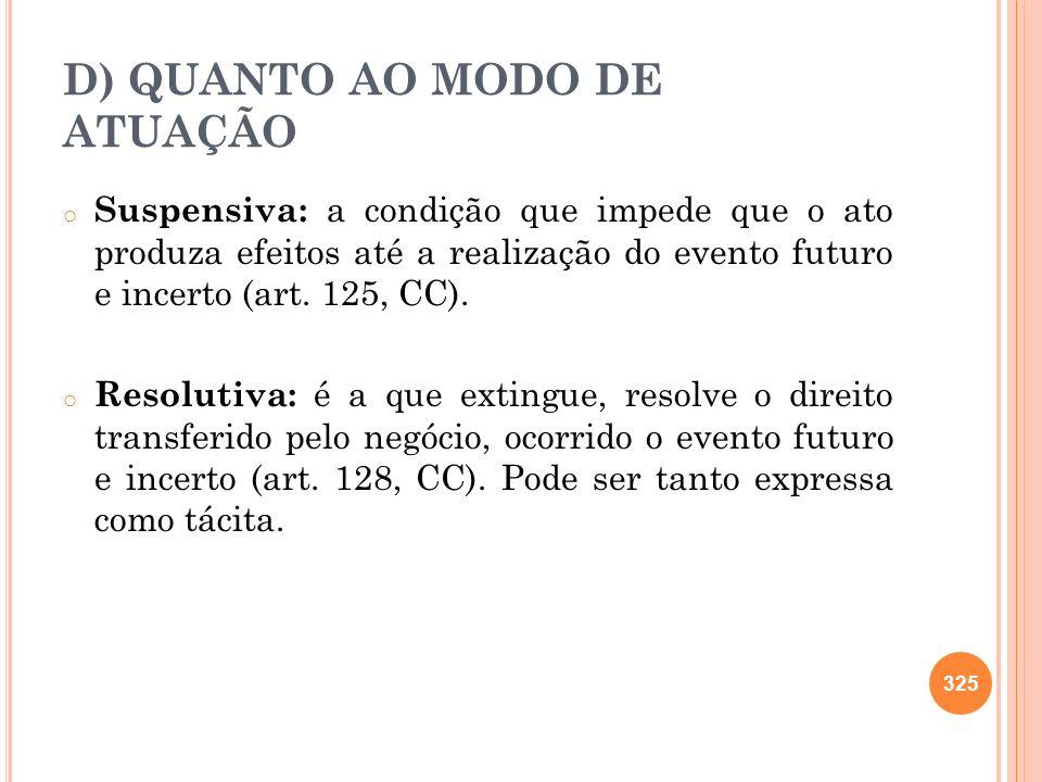 D) QUANTO AO MODO DE ATUAÇÃO