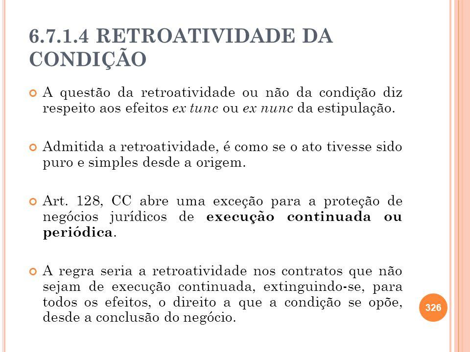 6.7.1.4 RETROATIVIDADE DA CONDIÇÃO