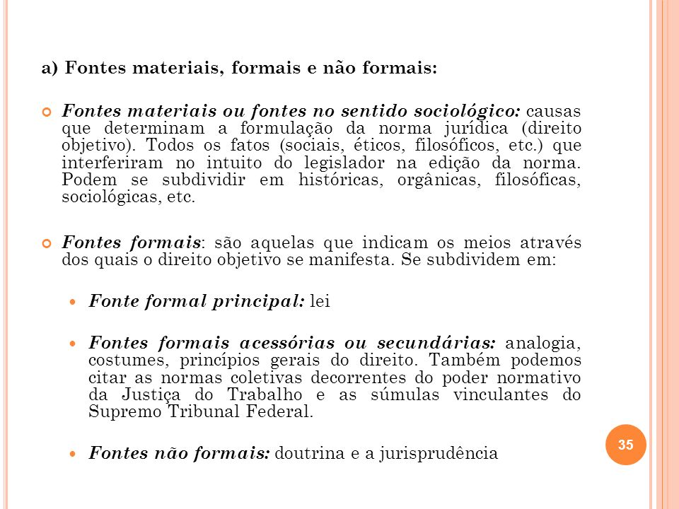 a) Fontes materiais, formais e não formais: