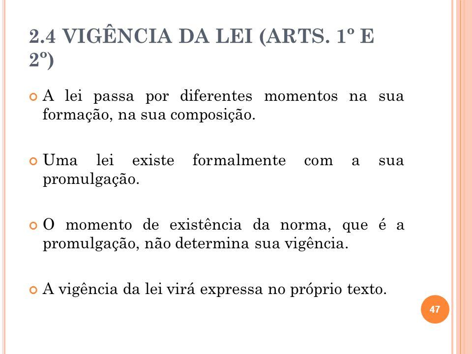 2.4 VIGÊNCIA DA LEI (ARTS. 1º E 2º)