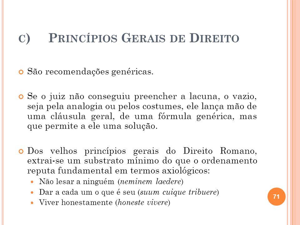 c) Princípios Gerais de Direito