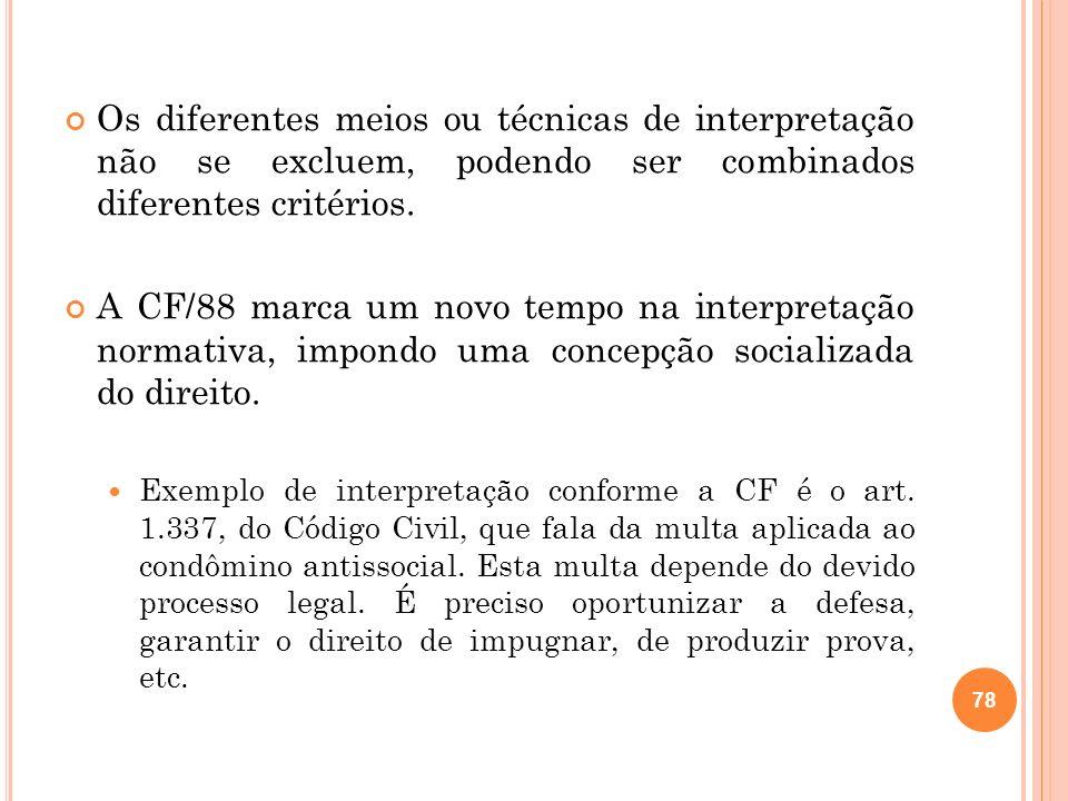 Os diferentes meios ou técnicas de interpretação não se excluem, podendo ser combinados diferentes critérios.
