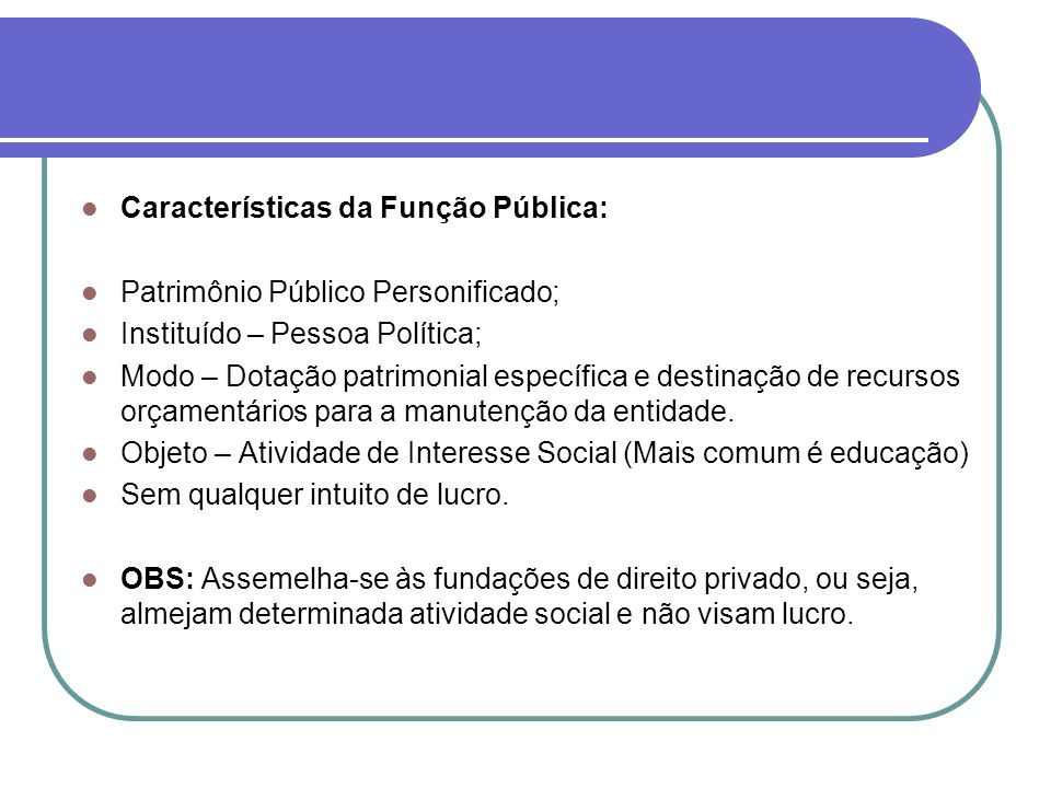 Características da Função Pública:
