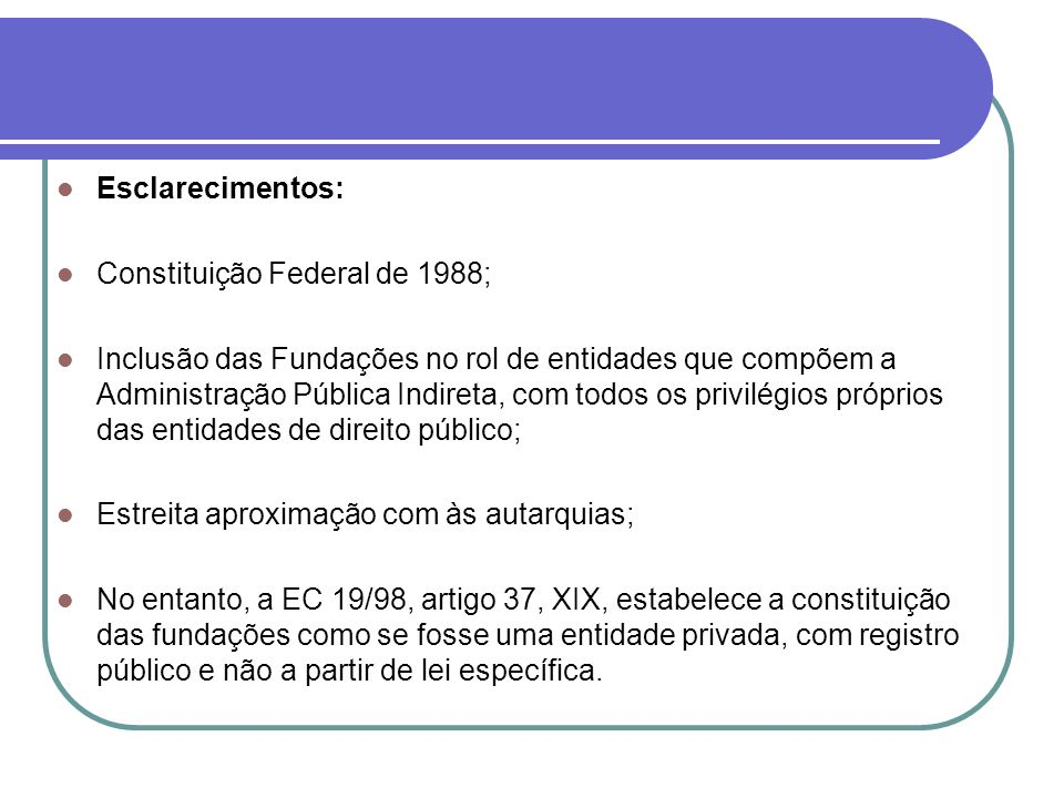 Esclarecimentos: Constituição Federal de 1988;