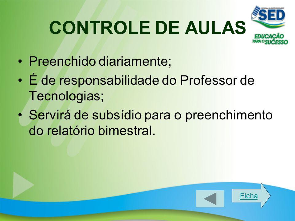 CONTROLE DE AULAS Preenchido diariamente;