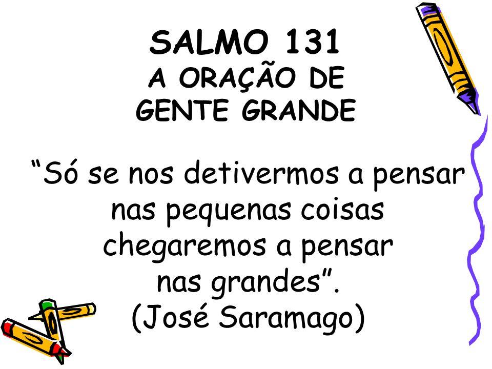 SALMO 131 A ORAÇÃO DE GENTE GRANDE
