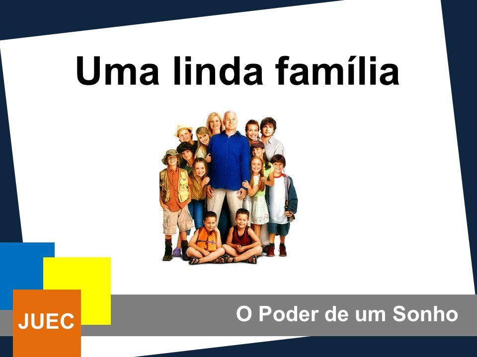 Uma linda família O Poder de um Sonho JUEC
