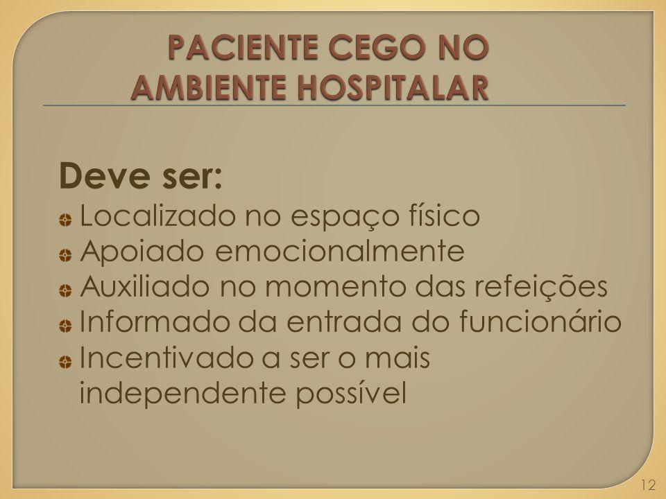 PACIENTE CEGO NO AMBIENTE HOSPITALAR