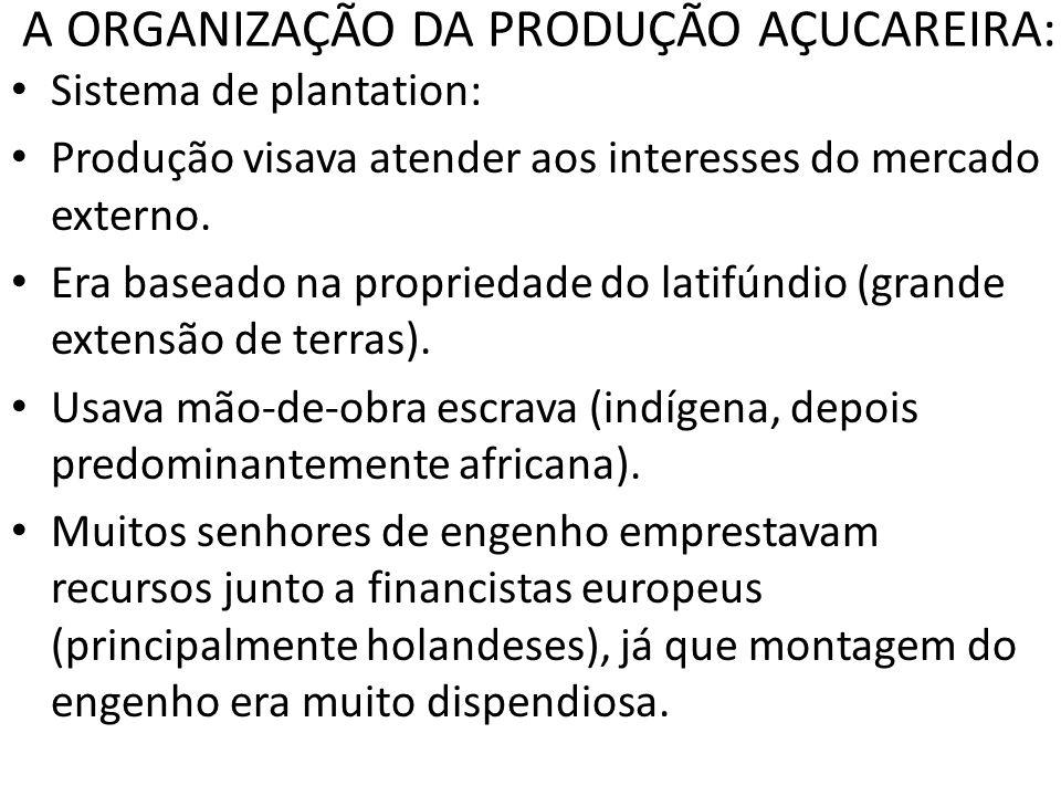 A ORGANIZAÇÃO DA PRODUÇÃO AÇUCAREIRA: