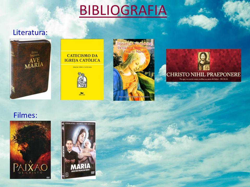 BIBLIOGRAFIA Literatura: Filmes: