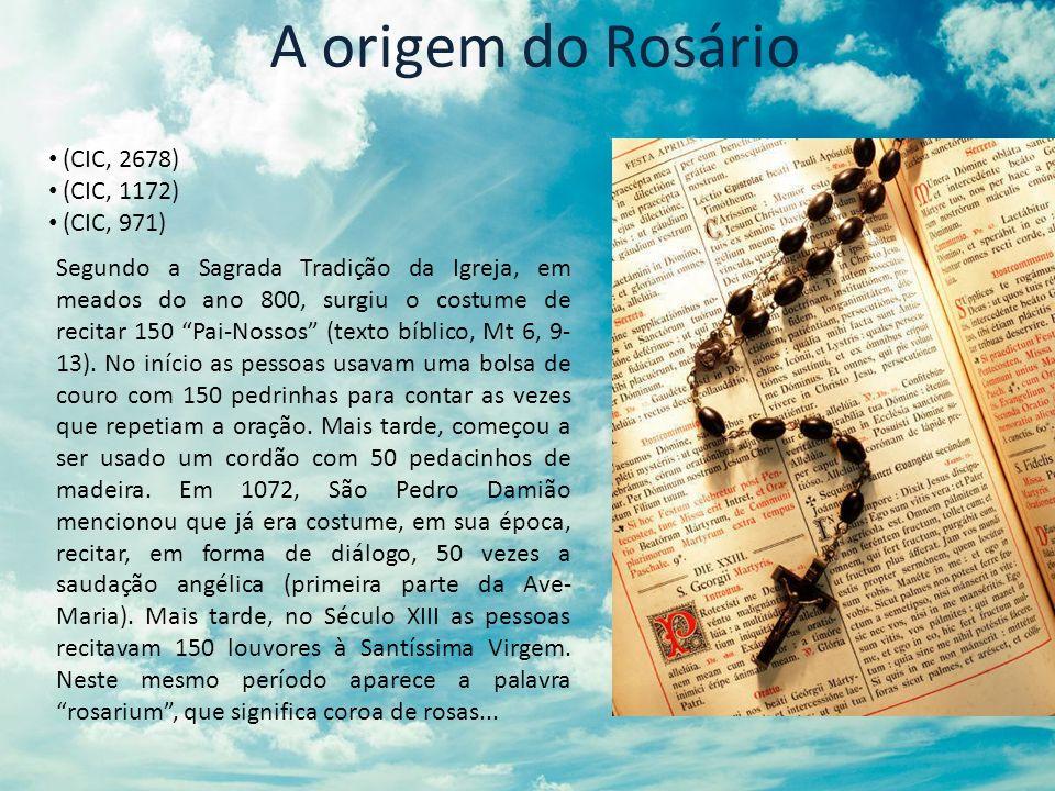 A origem do Rosário (CIC, 2678) (CIC, 1172) (CIC, 971)