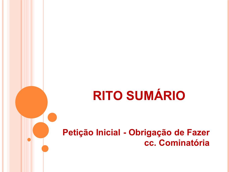 RITO SUMÁRIO Petição Inicial - Obrigação de Fazer cc. Cominatória