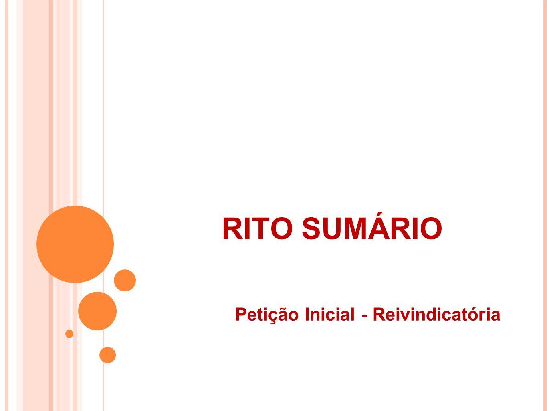 RITO SUMÁRIO Petição Inicial - Reivindicatória