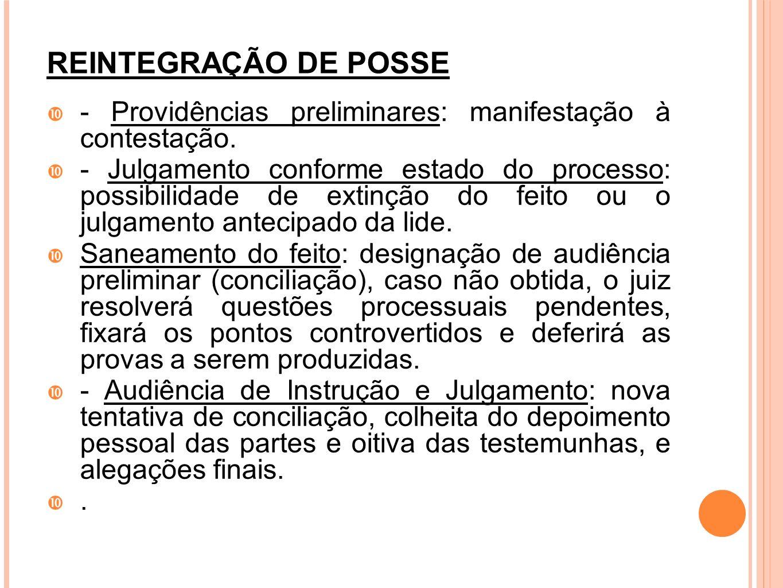 REINTEGRAÇÃO DE POSSE - Providências preliminares: manifestação à contestação.