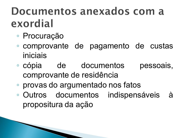Procuração comprovante de pagamento de custas iniciais. cópia de documentos pessoais, comprovante de residência.