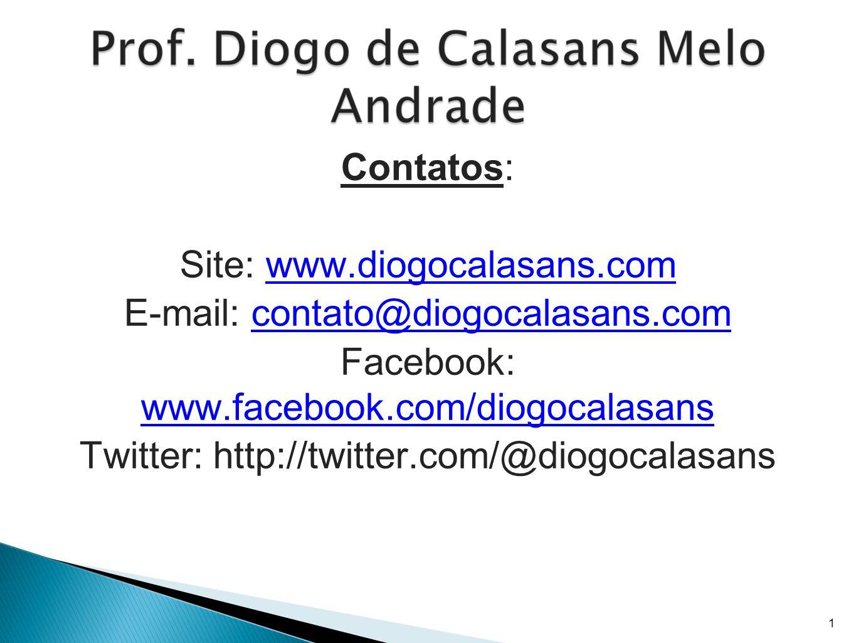 Site: www.diogocalasans.com E-mail: contato@diogocalasans.com