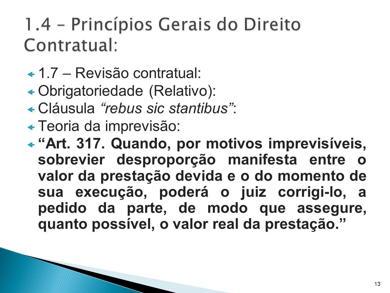 Obrigatoriedade (Relativo): Cláusula rebus sic stantibus :