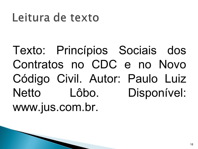 Texto: Princípios Sociais dos Contratos no CDC e no Novo Código Civil