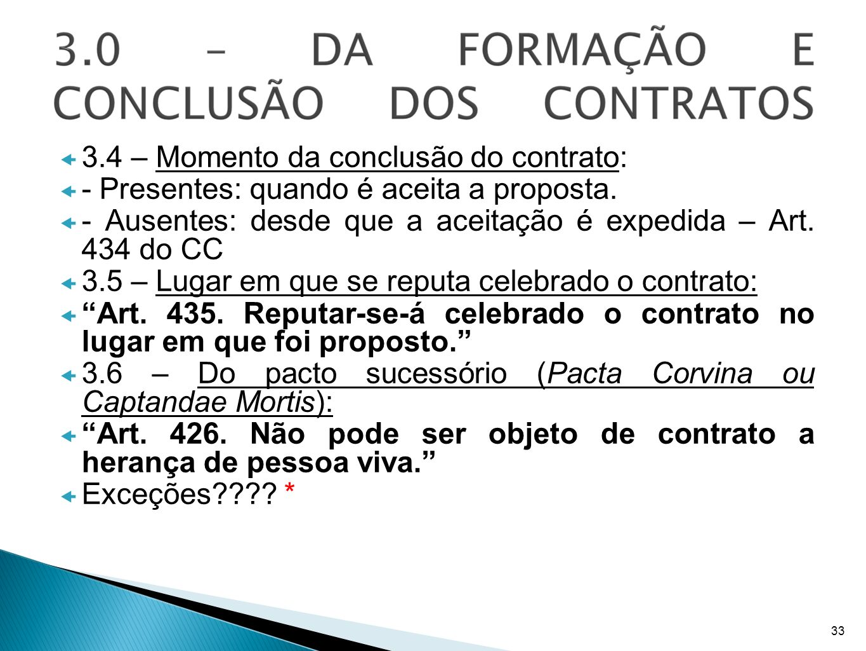3.4 – Momento da conclusão do contrato:
