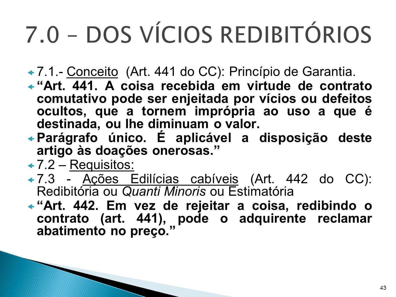 7.1.- Conceito (Art. 441 do CC): Princípio de Garantia.