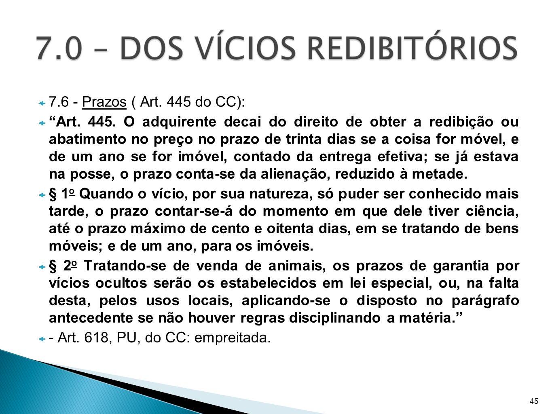 - Art. 618, PU, do CC: empreitada.