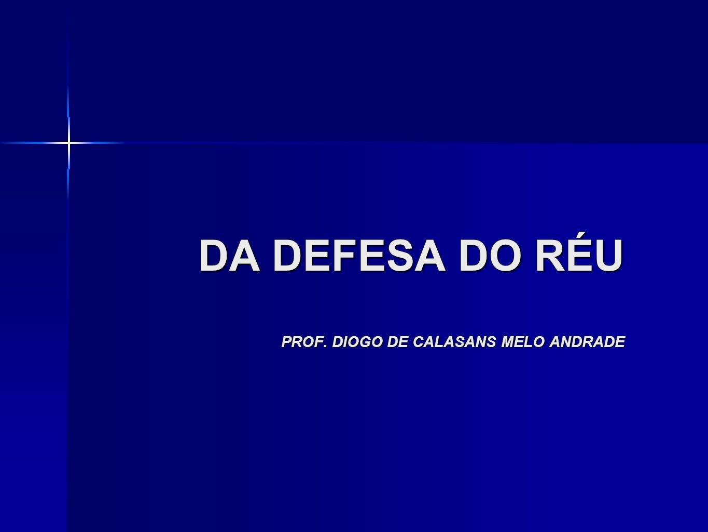 DA DEFESA DO RÉU PROF. DIOGO DE CALASANS MELO ANDRADE