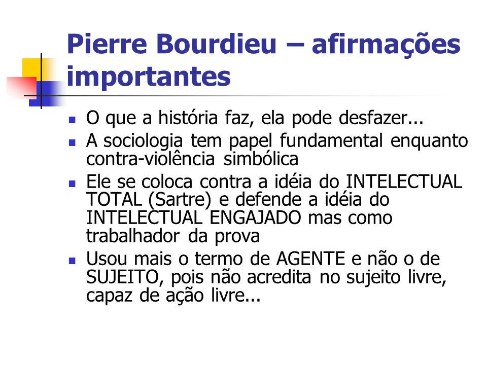 Pierre Bourdieu – afirmações importantes