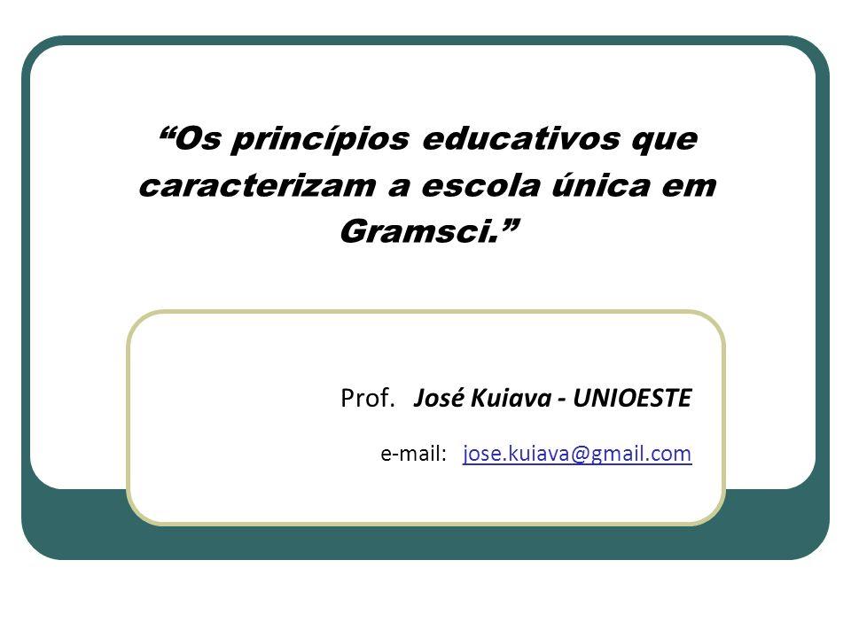 Os princípios educativos que caracterizam a escola única em Gramsci.