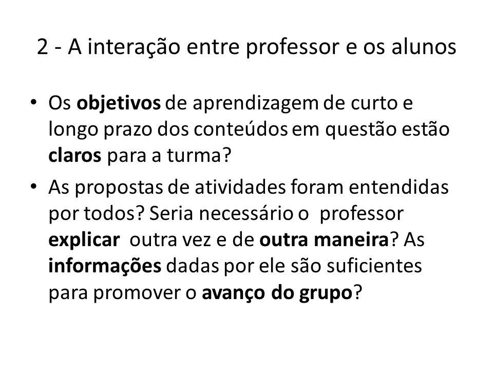 2 - A interação entre professor e os alunos