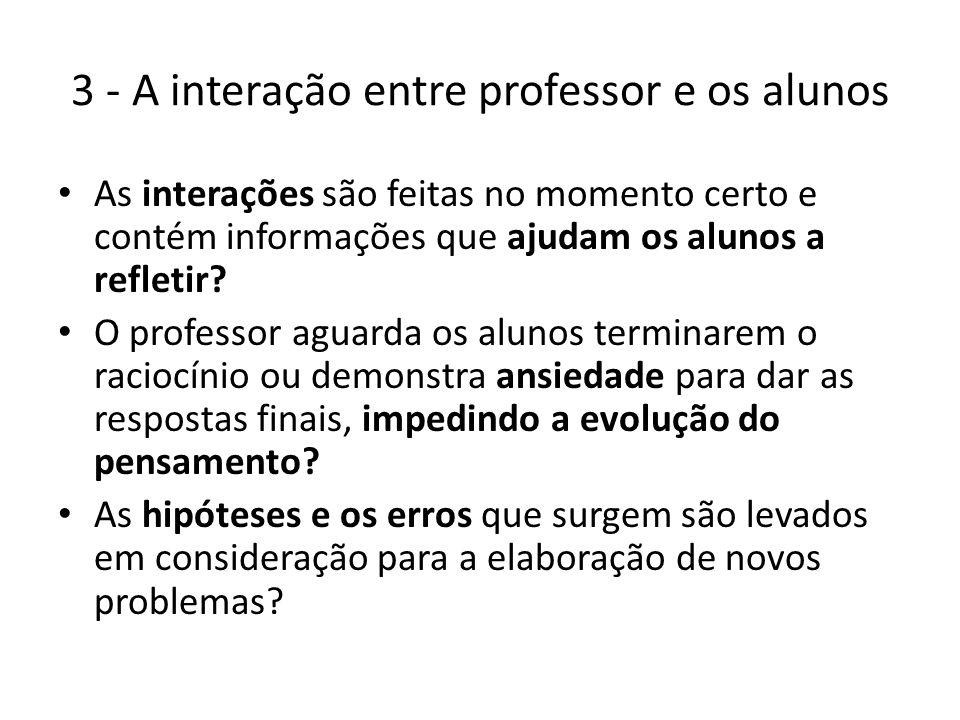 3 - A interação entre professor e os alunos