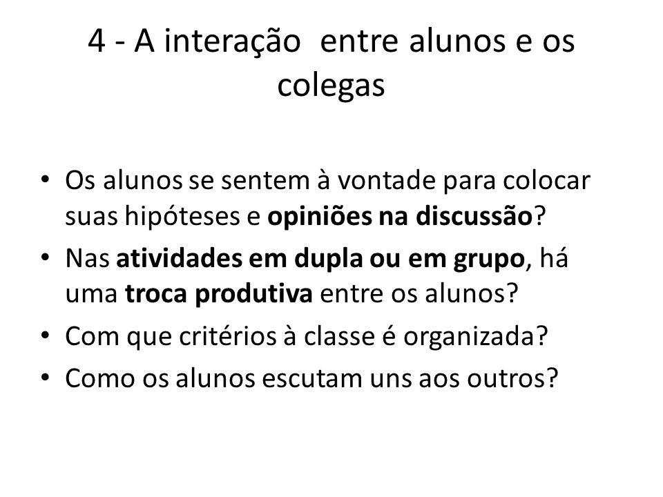 4 - A interação entre alunos e os colegas