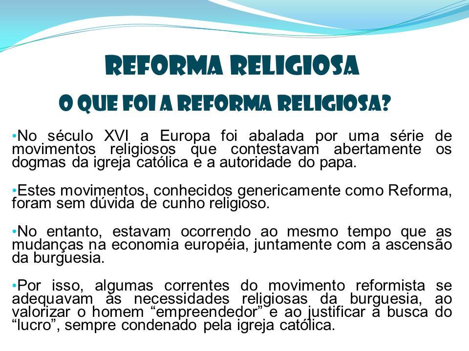 Reforma Religiosa O que foi a Reforma Religiosa