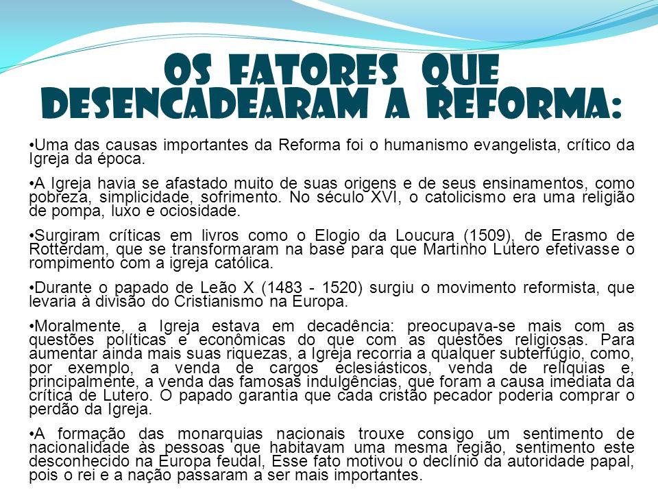 Os fatores que desencadearam a Reforma: