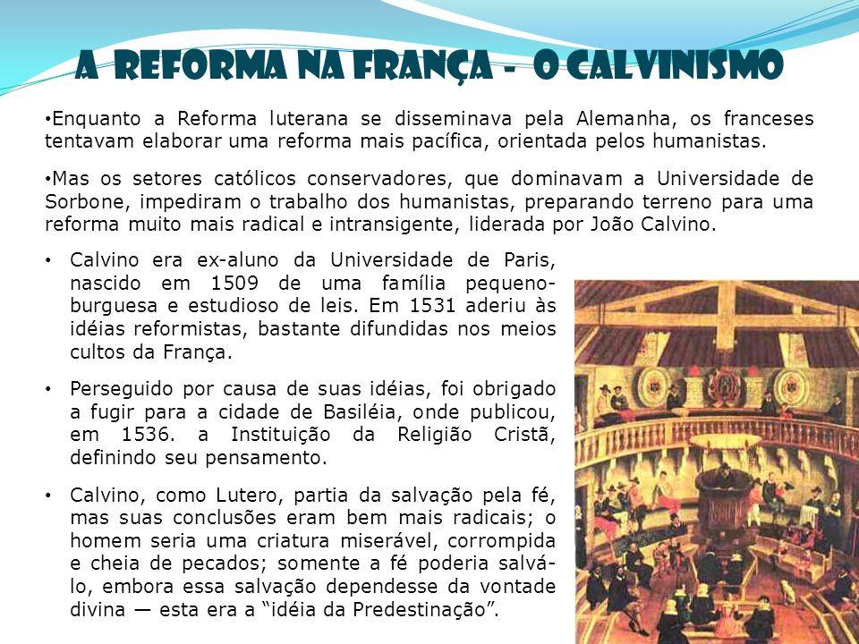 A REFORMA NA FRANÇA - O CALVINISMO