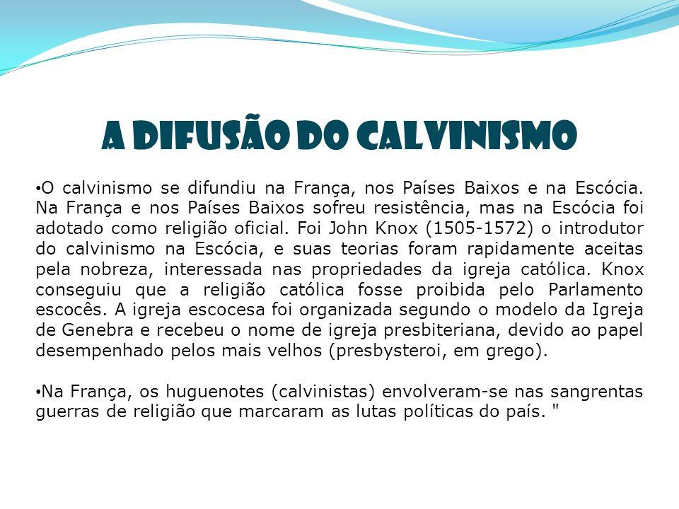A DIFUSÃO DO CALVINISMO