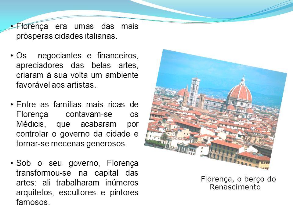 Florença era umas das mais prósperas cidades italianas.