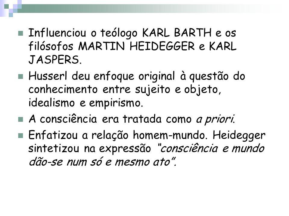 Influenciou o teólogo KARL BARTH e os filósofos MARTIN HEIDEGGER e KARL JASPERS.
