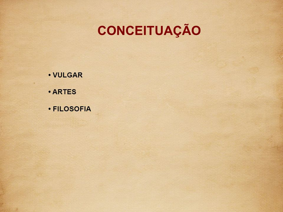 CONCEITUAÇÃO • VULGAR • ARTES • FILOSOFIA 3