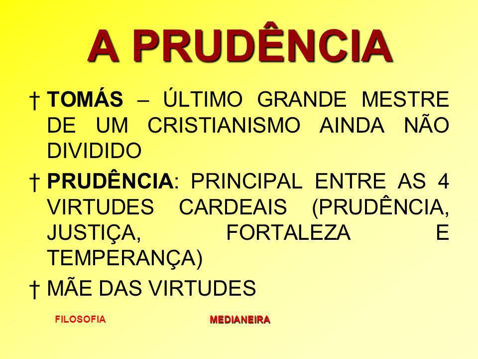 A PRUDÊNCIA TOMÁS – ÚLTIMO GRANDE MESTRE DE UM CRISTIANISMO AINDA NÃO DIVIDIDO.